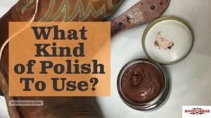 What Kind Of Polish Should I Use?
