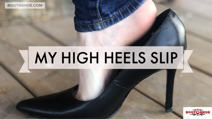 My Heel Slips And Is Too Loose In My High Heel Shoes. What Can I Do?