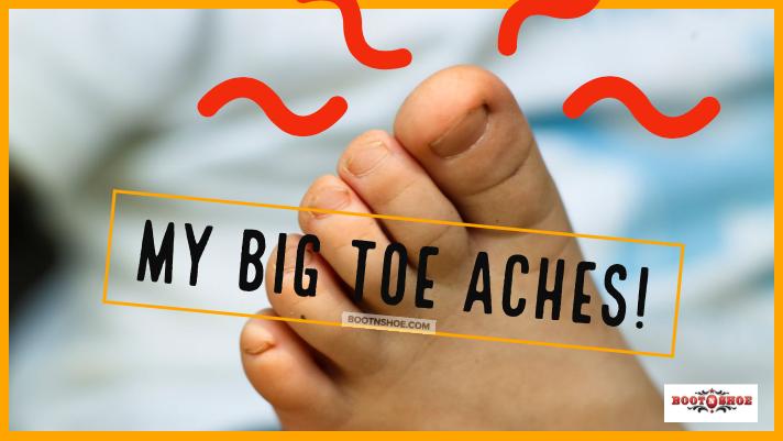 My Big Toe Aches