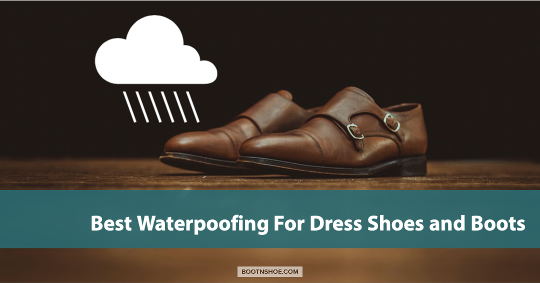 What Is The Best Waterproofing To Use On My Dress Boots