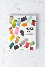 Abrams Make Ink: A Forager's Guide to Natural Inkmaking Book