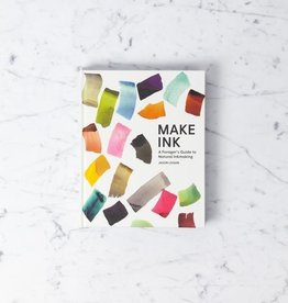 Make Ink: A Forager's Guide to Natural Inkmaking Book