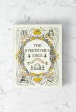 The Beekeeper's Bible: Bees, Honey, Recipes & Other Home Uses Book