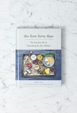 The First Forty Days: The Essential Art of Nourishing the New Mother Book