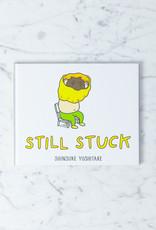 Still Stuck by Shinsuke Yoshitake