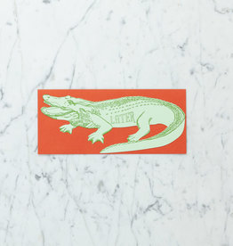 Blackbird Letterpress Letterpress Later Alligator Card