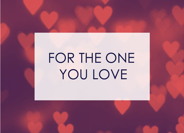For the One You Love