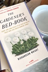 The Gardener's Bed-Book: Short and Long Pieces to Be Read in Bed by Those Who Love Green Growing Things by  Richardson Wright
