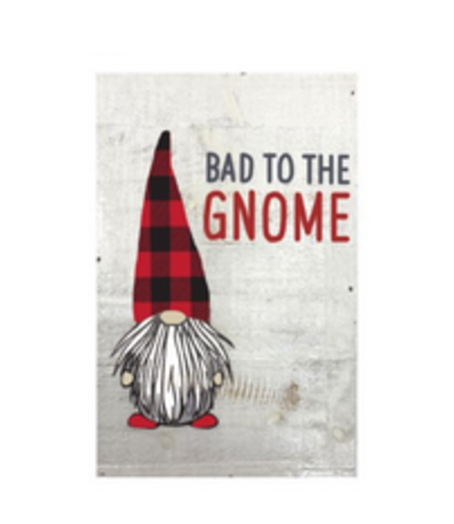 Bad to the gnome sign