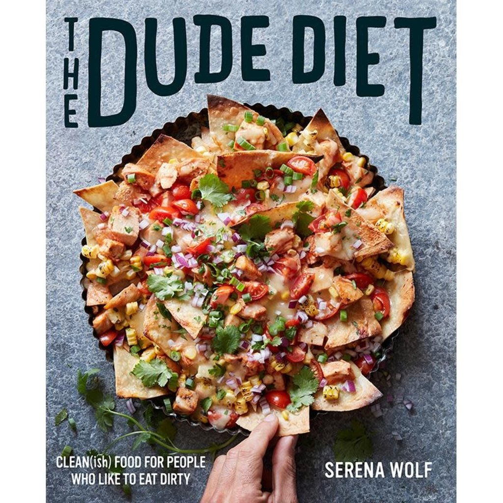 HarperCollins The Dude Diet: Clean(ish) Food for People Who Like to Eat Dirty by Serena Wolf