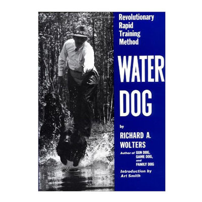 Literature Water Dog: Revolutionary Rapid Training Method by Richard Wolters