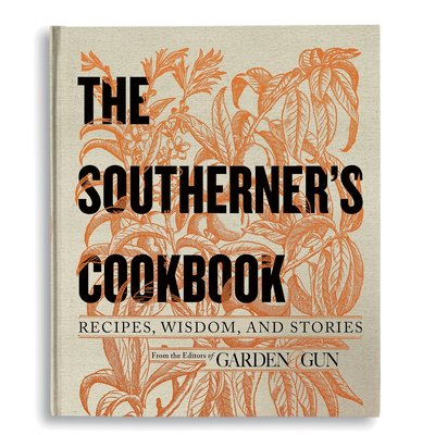 HarperCollins The Southerners Cookbook from Garden & Gun