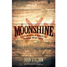 Penguin Random House Moonshine: A Celebration of America's Original Rebel Spirit