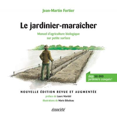 Le Jardinier Maraicher - Jean-Martin Fortier - 2015