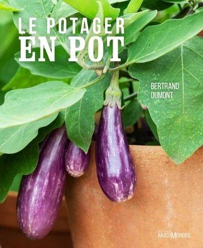 Le potager en pot - Bertrand Dumont