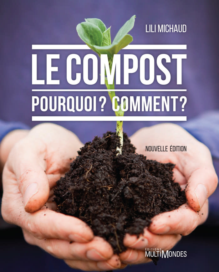 Le compost Pourquoi? Comment? - Lili Michaud (2016)