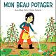 Mon beau potager - Fortin et Castanié - 2019
