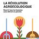 La révolution agroécologique - Alain Olivier - 2021