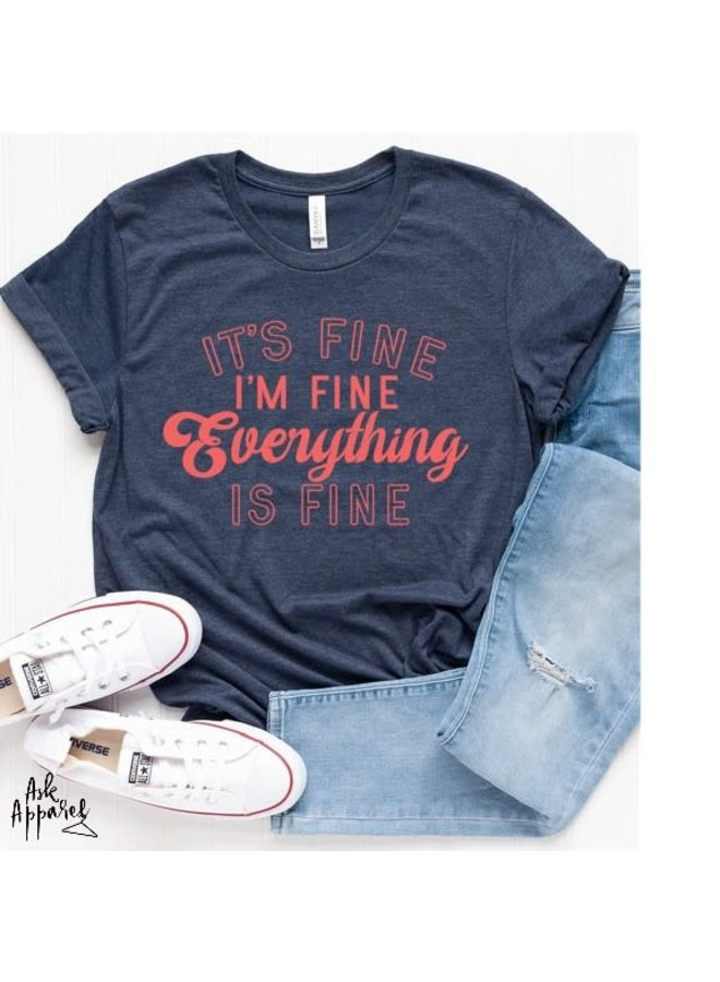 "Heather Navy ""It's Fine I'm Fine Everything is fine"" tee"