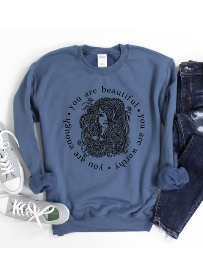 """Indigo Sweatshirt """"You are beautiful, You are worthy,You are enough"""""""