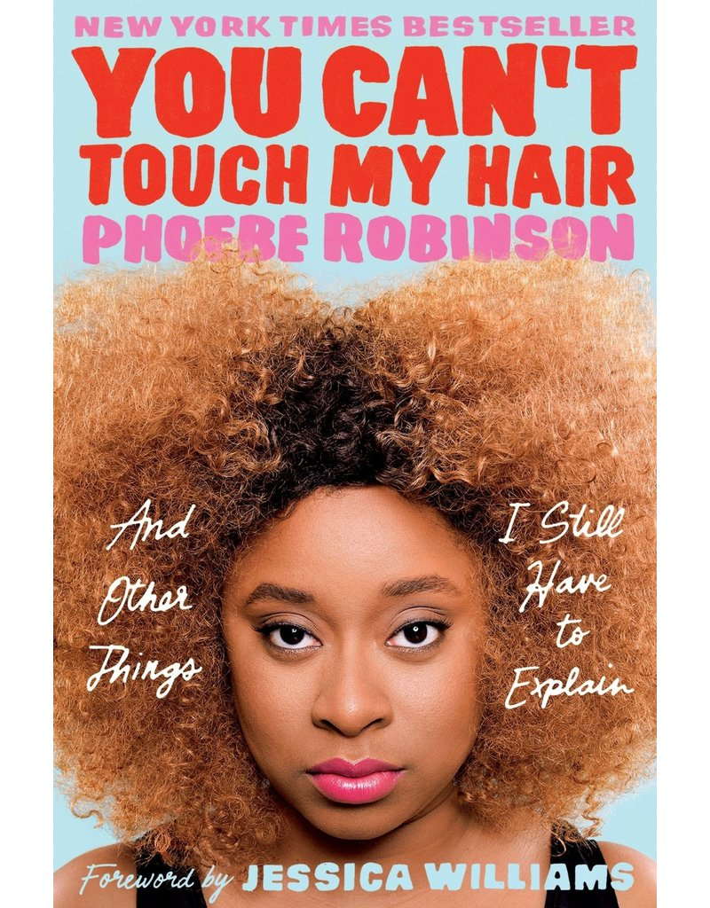 Plume You Can't Touch My Hair: And Other Things I Still Have To Explain - Phoebe Robinson