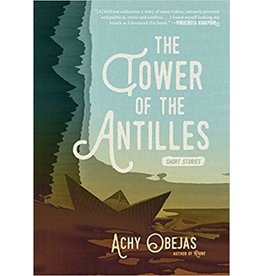 Akashic Books The Tower of the Antillies: Short Stories - Achy Obejas