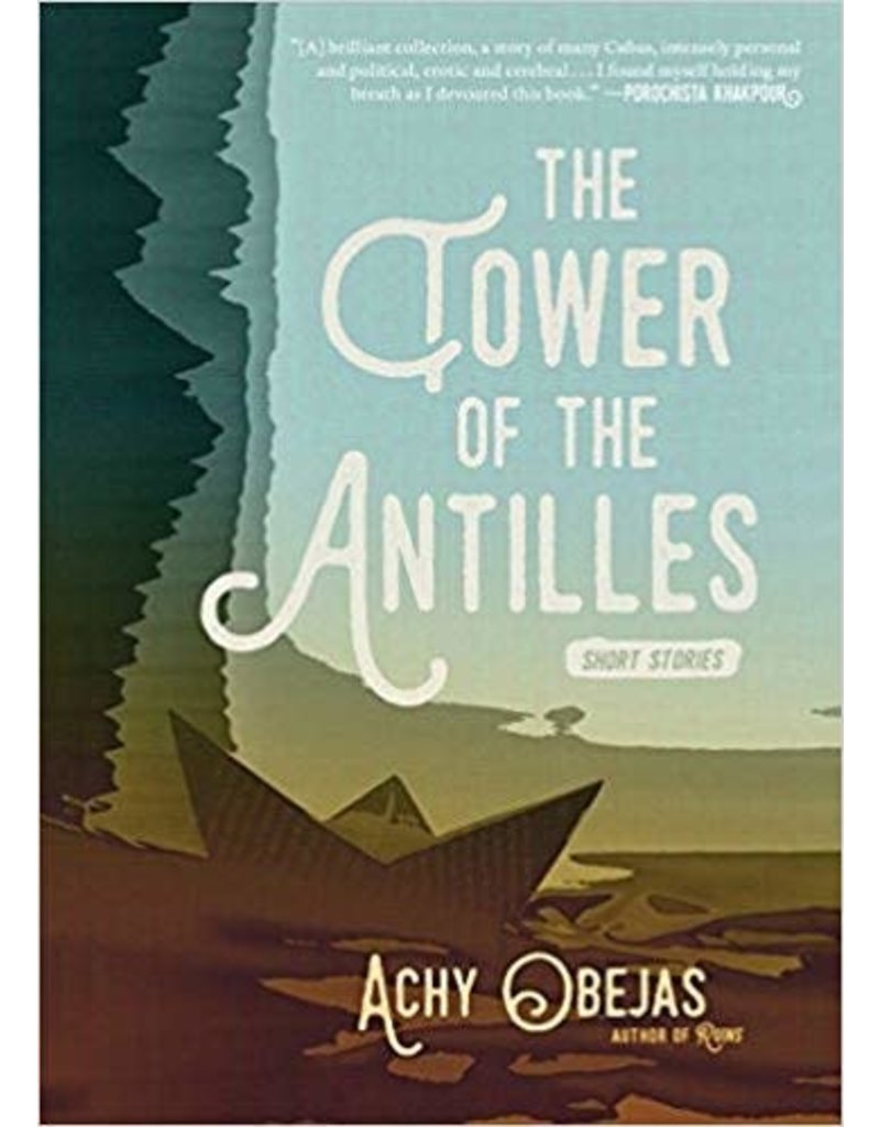 Akashic Books The Tower of the Antilles: Short Stories - Achy Obejas
