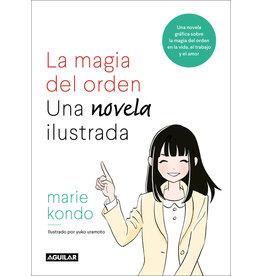 Aguilar La magia del orden: La novela: Una novela gráfica sobre la magia del orden en la vida, el trabajo y el amor