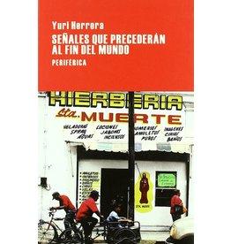 Editorio Periférica Señales que precederán al fin del mundo - Yuri Herrera