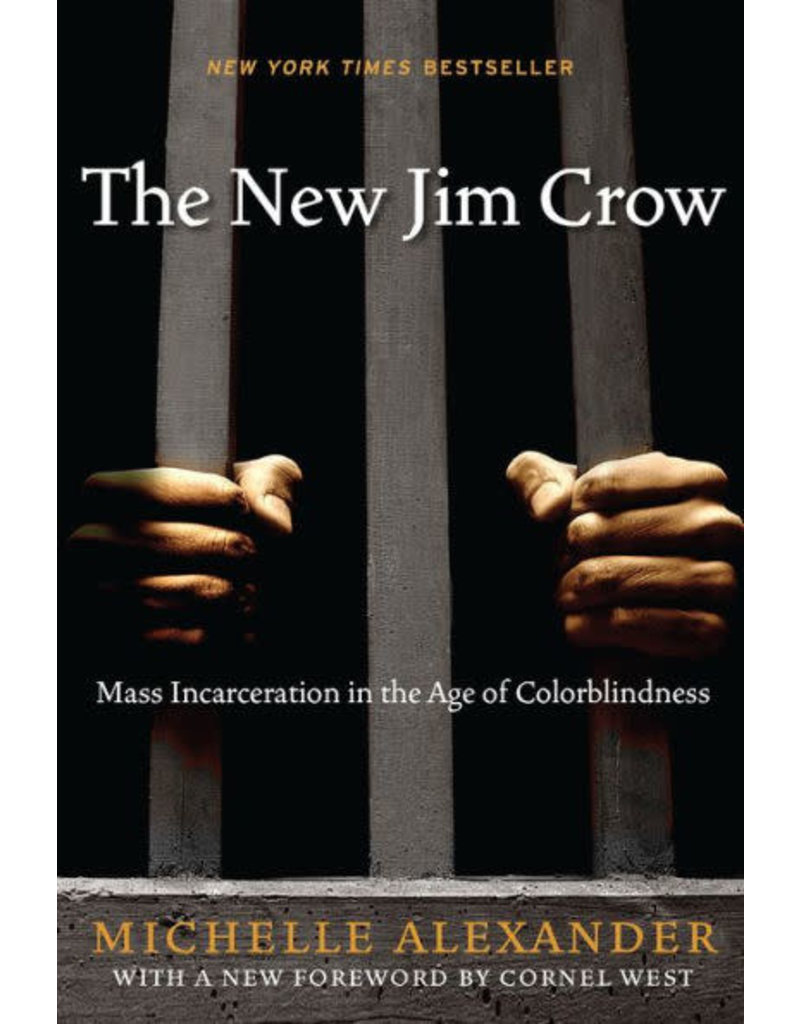 The New Press The New Jim Crow: Mass Incarceration in the Age of Colorblindness - Michelle Alexander