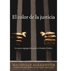 The New Press El Color de la Justicia: La Nueva Segregación Racial en Estados Unidos - Michelle Alexander; Juan Cartagena tr.