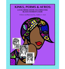 Kinks, Perms & Afros: A Coloring Book Celebrating Black Women's Hair - Andrea Noel