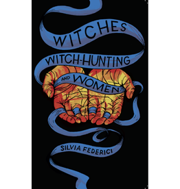 Common Notions Witches, Witch-Hunting, and Women - Silvia Federici