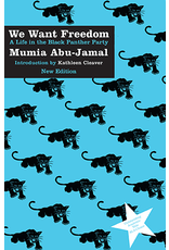 Common Notions We Want Freedom: A Life in the Black Panther Party (New Edition) - Mumia Abu-Jamal (Author), Kathleen Cleaver (Introduction)