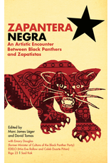 Common Notions Zapantera Negra: An Artistic Encounter Between Black Panthers and Zapatistas - Marc James Léger, ed.