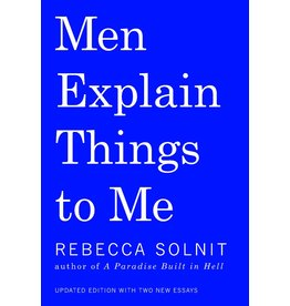 Haymarket Men Explain Things to Me - Rebecca Solnit