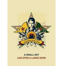 A Small Key Can Open a Large Door: The Rojava Revolution - Strangers In A Tangled Wilderness, eds.