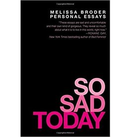 Grand Central Publishing So Sad Today: Personal Essays - Melissa Broder