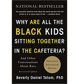 Basic Books Why Are All The Black Kids Sitting Together In The Cafeteria?: And Other Conversations About Race - Beverly Daniel Tatum