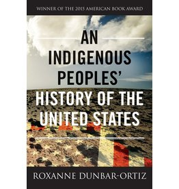 Beacon Press An Indigenous People's History of the United States - Roxanne Dunbar-Ortiz