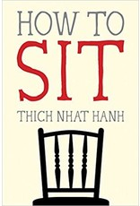How to Sit - Thich Nhat Hanh
