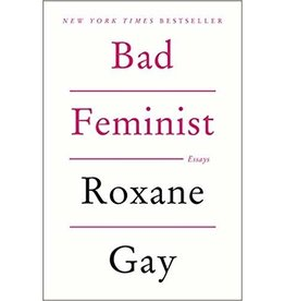 Harper Perennial Bad Feminist: Essays - Roxanne Gay