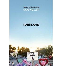 Harper Parkland: Birth of a Movement - Dave Cullen