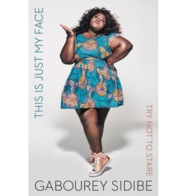 Houghton Mifflin Harcourt This Is Just My Face: Try Not to Stare - Gabourey Sidibe