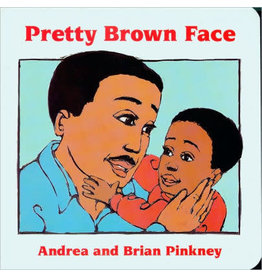HMH Books for Young Readers Pretty Brown Face - Andrea Davis Pinkney, Brian Pinkney