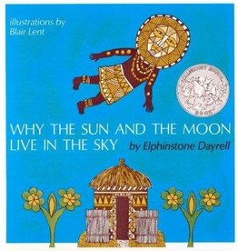 HMH Books for Young Readers Why The Sun and the Moon Live in the Sky - Elphinstone Dayrell, Blair Lent
