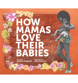 The Feminist Press at CUNY How Mamas Love Their Babies - Juniper Fitzgerald, Elise Peterson