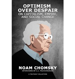 Haymarket Optimism over Despair: On Capitalism, Empire, and Social Change - Noam Chomsky