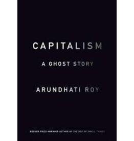 Haymarket Capitalism: A Ghost Story - Arundhati Roy