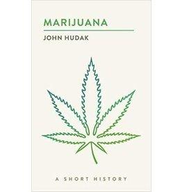 Brookings Institution Press Marijuana: A Short History - John Hudak